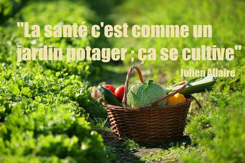 La santé, c'est comme un jardin potager : ça se cultive